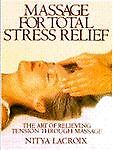 Massage for Total Stress Relief, Nitya Lacroix, 0679735119