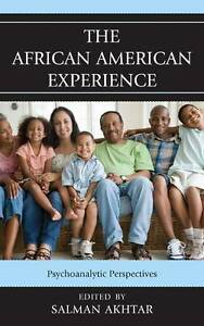 The African American Experience: Psychoanalytic Perspectives by Jason Aronson...
