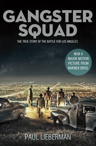 Gangster Squad: The true story of the Battle for Los Angeles, Lieberman, Paul, N