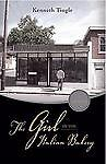 The Girl in the Italian Bakery, Kenneth Tingle, 1604629932
