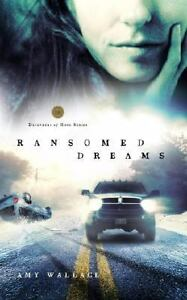 Ransomed Dreams by Amy Wallace (2007, Pa...