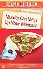 Murder Can Mess up Your Mascara Bk. 12 by Selma Eichler (2005, Paperback)