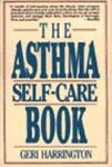 The Asthma Self-Care Book, Geri Harrington, 0060922702