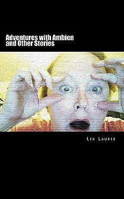 Adventures with Ambien and Other Stories by Lin Laurie (2011, Paperback) 1