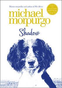 Shadow (Collector's Edition), Morpurgo, Michael, New Book