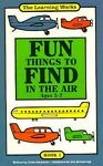 Fun Things to Find in the Air, Linda Schwartz, 0881602906