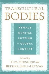 Transcultural-Bodies-Female-Genital-Cutting-in-Global-Context-by-Ylva