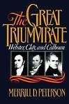 The Great Triumvirate, Merrill D. Peterson, 0195038770