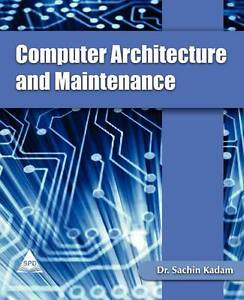 NEW Computer Architecture and Maintenance by Dr. Sachin Kadam