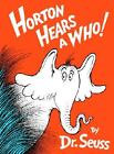 Horton Hears a Who by Dr. Seuss (1954, Hardcover, Reissue) : Dr. Seuss (Hardcover, 1954)