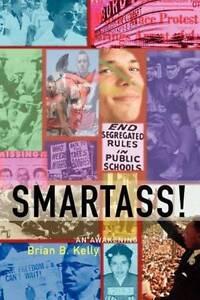 NEW Smartass!, An Awakening by Brian B. Kelly