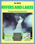 Rivers and Lakes, Theodore Rowland-Entwistle, 0382094999