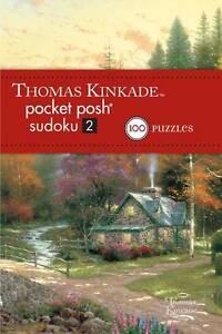 Thomas Kinkade Pocket Posh Sudoku 2: 100 Puzzles by The Puzzle Society...