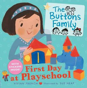 NEW The Buttons Family: First Day at Playschool by Vivian French