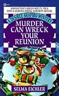Murder Can Wreck Your Reunion Bk. 4 by Selma Eichler (1997, Paperback)