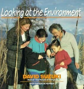 Looking at the Environment by David Suzu...