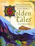 Golden Tales, Lulu Delacre, 059048186X