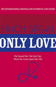 Only Love by Erich Segal, Book, New (Paperback)