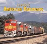 Classic American Railroads, Mike Schafer, 0760323631