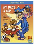 My Dad's a Hero... My Dad's a Cop, Gary Aumiller and Daniel Goldfarb, 0985198508