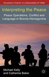 Interpreting the Peace: Peace Operations, Conflict and Language in Bosnia-Herzeg