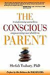 Conscious-Parent-Tsabary-Shefali-Ph-d-2010-Paperback-New