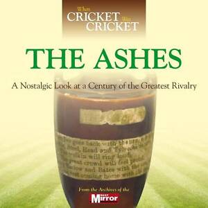 WHEN CRICKET WAS CRICKET: THE ASH  BOOK NEW