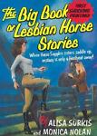 The Big Book of Lesbian Horse Stories, Alisa Surkis and Monica Nolan, 0758202547
