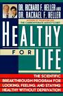 Healthy for Life : The Scientific Breakthrough Program for Looking, Feeling, and Staying Healthy Without Deprivation by Richard F. Heller and Rachael F. Heller (1995, Hardcover)