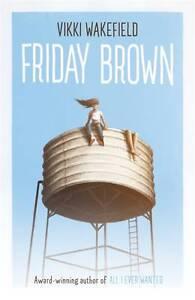Friday Brown, Vikki Wakefield, New Book