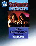 Thirty-Nine Easy Astronomy Experiments, Robert W. Wood, 0830635971