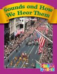 Sounds and How We Hear Them, Judy Giglio and Capstone Press Staff, 0736839488