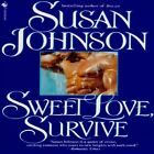 Sweet Love, Survive by Susan Johnson (1996, Paperback) : Susan Johnson (1996)