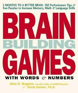 Brain Building Games with Words and Numbers, Bragdon, Allen D.; Gamon, David