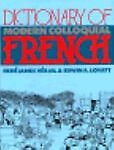 Dictionary of Modern Colloquial French, Rene J. Herail and Edwin A. Lovatt, 0710097042