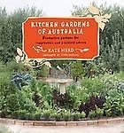 Kitchen Gardens of Australia: Eighteen Productive Gardens for Inpsiration and Pr