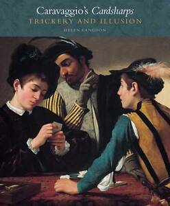 Caravaggio′s Cardsharps – Trickery and Illusion, Helen Langdon