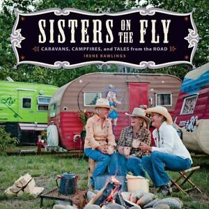 Sisters-on-the-Fly-Caravans-Campfires-and-Tales-from-the-Road-by-Irene