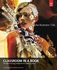 Adobe Illustrator CS6 Classroom in a Book by Adobe Creative Team (2012, Paperback)