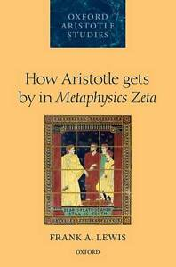 How-Aristotle-Gets-by-in-Metaphysics-Zeta-by-Frank-A-Lewis-Hardback-2013