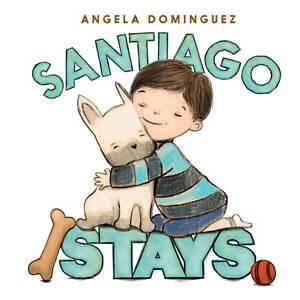 Santiago Stays, Dominguez, Angela, New Book