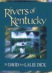 Rivers of Kentucky, David B. Dick and Eulalie C. Dick, 0963288687