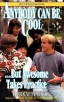 Anybody Can Be Cool, but Awesome Takes Practice, Lorraine Peterson, 1556610408