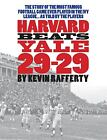Harvard Beats Yale 29-29 by Kevin Rafferty (2009, Hardcover) : Kevin Rafferty (2009)