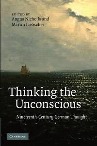NEW Thinking the Unconscious: Nineteenth-Century German Thought