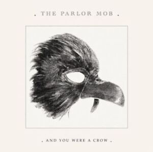 The Parlor Mob - And You Were a Crow (2009)