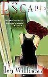 Escapes, Joy Williams, 0679733310