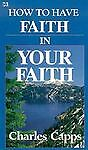 How to Have Faith in Your Faith, Charles Capps, 0892744154