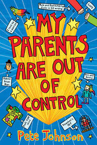 My-Parents-Are-Out-Of-Control-by-Pete-Johnson-Paperback-2013