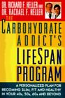 The Carbohydrate Addict's Lifespan Program : A Personalized Plan for Becoming Slim, Fit and Healthy in Your 40s, 50s, 60s and Beyond by Richard F. Heller and Rachael F. Heller (1997, Hardcover)